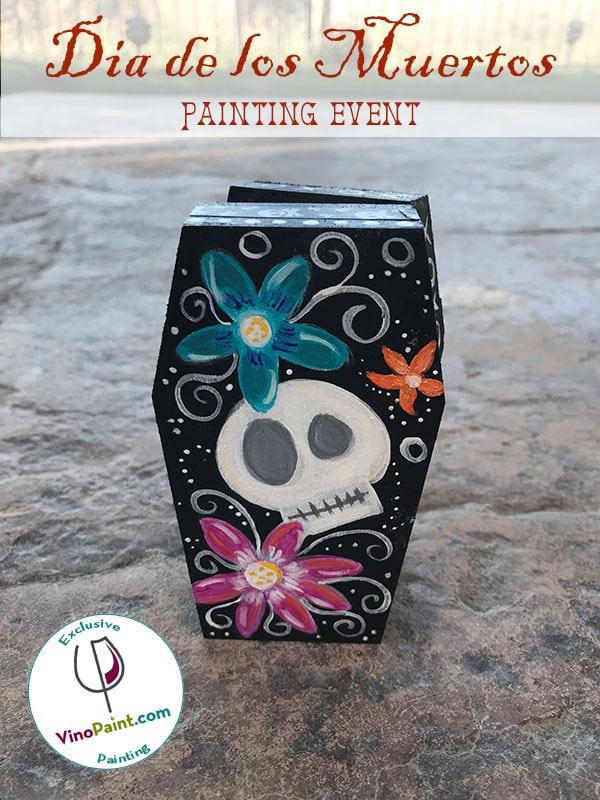 VinoPaint Exclusive - Dia de los Muertos Coffin Event